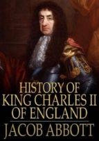 History of King Charles II of England (ebook)