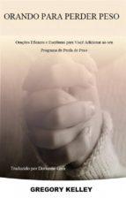 Orando Para Perder Peso: (ebook)