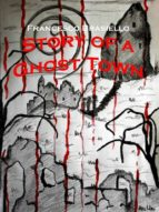 Story Of A Ghost Town (ebook)