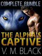 THE ALPHA'S CAPTIVE COMPLETE BUNDLE: BBW SHIFTER ROMANCE