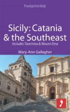 Sicily: Catania & the Southeast Footprint Focus Guide (ebook)