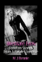 Alternate Eros: Femdom Stories From a Parallel Universe (ebook)