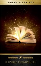 Œuvres Complètes d'Edgar Allan Poe (Traduites par Charles Baudelaire) (Avec Annotations) (ebook)