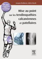 Mise au point sur les tendinopathies calcanéennes et patellaires (ebook)