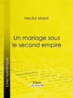 Un mariage sous le second Empire (ebook)