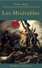 Les Misérables (Annotated) (Feathers Classics) (ebook)