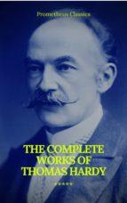 The Complete Works of Thomas Hardy (Illustrated) (Prometheus Classics) (ebook)