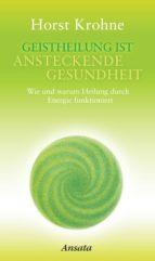 Geistheilung ist ansteckende Gesundheit (ebook)