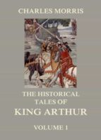 The Historical Tales of King Arthur, Vol. 1 (ebook)