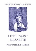 LITTLE SAINT ELIZABETH (AND OTHER STORIES)