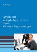 Lexware lohn + gehalt 2018 pro premium (ebook)