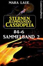 Sternenkommando Cassiopeia Band 4-6, Sammelband 2 (ebook)