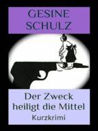 DER ZWECK HEILIGT DIE MITTEL