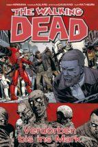 The Walking Dead 31: Verdorben bis ins Mark (ebook)