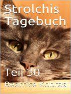 STROLCHIS TAGEBUCH (TEIL 30)