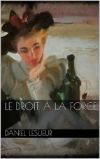 Le droit à la force (ebook)