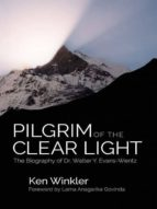 PILGRIM OF THE CLEAR LIGHT