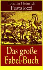 Das große Fabel-Buch (Vollständige Ausgabe - 86 Titel in einem Buch) (ebook)