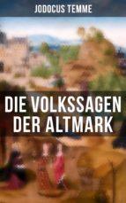 Die Volkssagen der Altmark (ebook)