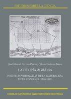 La utopía agraria: políticas visionarias de la naturaleza en el Cono Sur (1810-1880) (ebook)