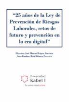 25 años de la Ley de Prevención de Riesgos Laborales, retos de futuro y prevención en la era digital