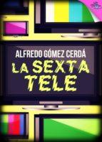 La sexta Tele (ebook)