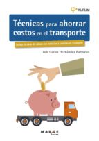 TÉCNICAS PARA AHORRAR COSTOS EN EL TRANSPORTE