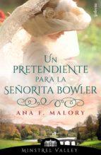 UN PRETENDIENTE PARA LA SEÑORITA BOWLER (MINSTREL VALLEY 7)