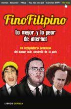 FINOFILIPINO. LO MEJOR Y LO PEOR DE INTERNET