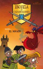 El novato (Escuela de Cazadragones 1) (ebook)