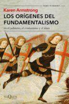 Los orígenes del fundamentalismo en el judaísmo, el cristianismo y el islam (ebook)