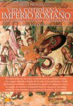 BREVE HISTORIA DE LA VIDA COTIDIANA DEL IMPERIO ROMANO