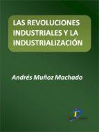 Las revoluciones industriales y la industrialización (ebook)