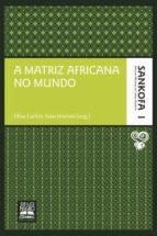 A matriz africana no mundo (ebook)