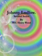 Johnny Ludlow: Second Series (ebook)