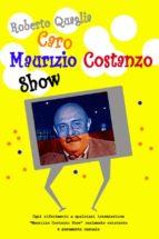 Caro Maurizio Costanzo Show (ebook)