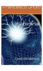Subliminal controlli mentali (ebook)