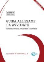 Guida all'Esame da Avvocato: consigli, tracce, atti, pareri e sentenze (ebook)