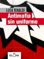 Antimafia sin uniforme (ebook)