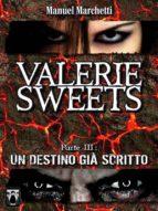 Valerie Sweets Parte III - Un destino già scritto (ebook)