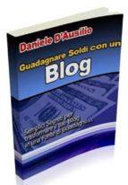 Guadagnare soldi con un Blog (ebook)