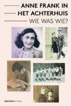 Anne Frank in het Achterhuis - Wie was Wie? (ebook)