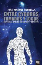 ENTRE CYBORGS FUMADOS Y LOCOS (ebook)