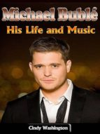 Michael Bublé: His Life and Music (ebook)