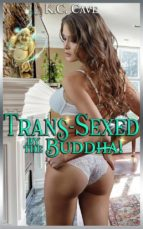 Trans-Sexed By The Buddha! (ebook)