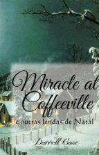 O Milagre De Coffeeville - E Outras Lendas De Natal (ebook)