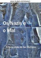 Os Nazis E O Mal. A Destruição Do Ser Humano (ebook)