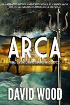 Arca: Una Aventura De Dane Maddock (ebook)