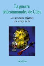 LA GUERRE TÉLÉCOMMANDÉE DE CUBA