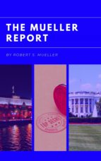 The Mueller Report: Report on the Investigation into Russian Interference in the 2016 Presidential Election (eBook)